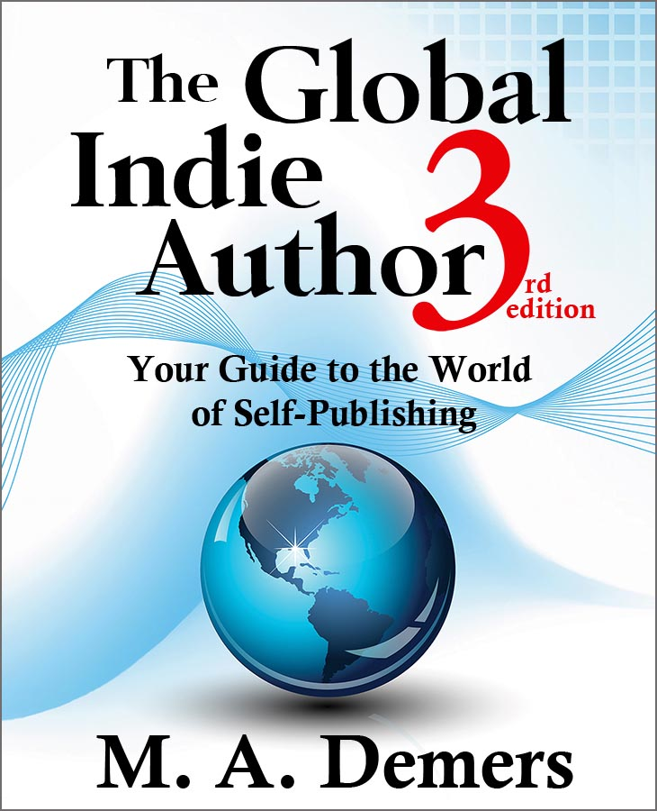 Cover of The Global Indie Author, third edition, by M. A. Demers: a blue orb of the world against a blue swirling graphic.