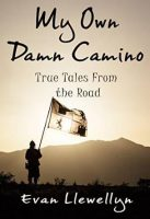 Cover of My Own Damn Camino by Evan Llewellyn